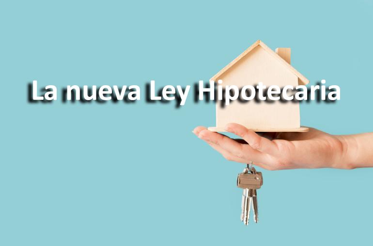 Cómo afecta a los consumidores la nueva Ley hipotecaria del 16 de ...